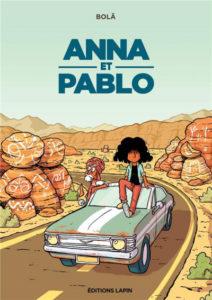 Anna et Pablo  (Bolä) – Editions Lapin – 15€