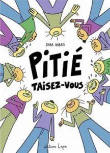 Pitié Taisez Vous (Nabati) – Les Editions Lapin – 15€