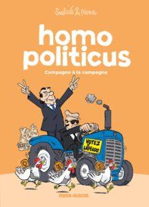 Homo Politicus T2 (Soulcié, Nena) – Fluide Glacial – 9,90€